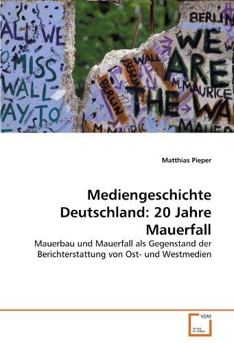 Mediengeschichte Deutschland: 20 Jahre Mauerfall: Matthias Pieper