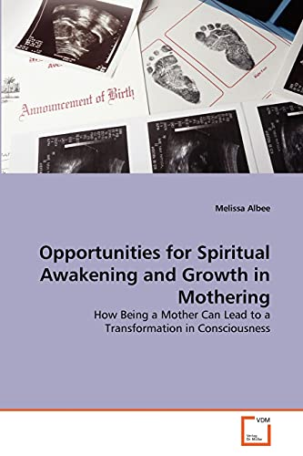 Opportunities for Spiritual Awakening and Growth in Mothering: Melissa Albee