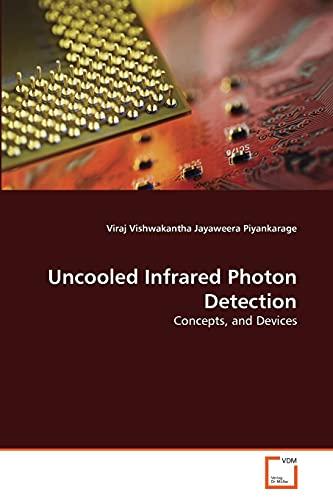 Uncooled Infrared Photon Detection: Viraj Vishwakantha Jayaweer