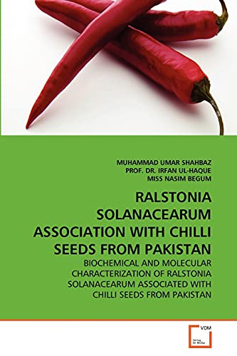 Ralstonia Solanacearum Association with Chilli Seeds from Pakistan (Paperback): MUHAMMAD UMAR ...