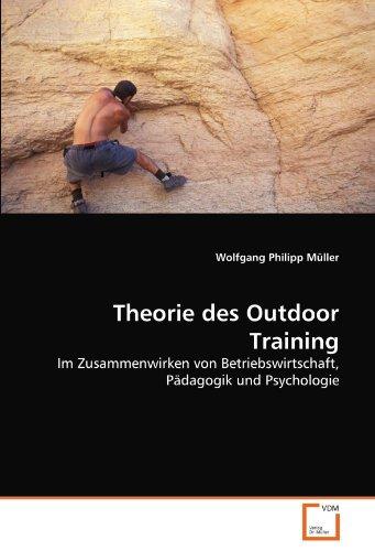 9783639315233: Theorie des Outdoor Training: Im Zusammenwirken von Betriebswirtschaft, Pädagogik und Psychologie