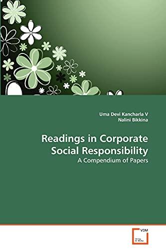 Readings in Corporate Social Responsibility: A Compendium: Uma Devi Kancharla
