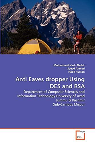 Anti Eaves dropper Using DES and RSA: Shabir, Muhammad Yasir