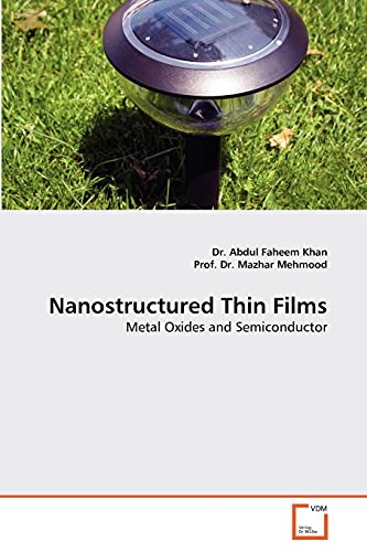 Nanostructured Thin Films: Metal Oxides and Semiconductor: Dr. Abdul Faheem