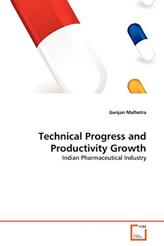 Technical Progress and Productivity Growth: Indian Pharmaceutical: Gunjan Malhotra