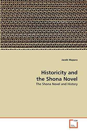 Historicity and the Shona Novel: The Shona Novel and History: Jacob Mapara