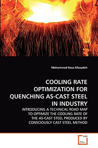 Cooling Rate Optimization for Quenching As-Cast Steel: Mohammad Reza Allazadeh