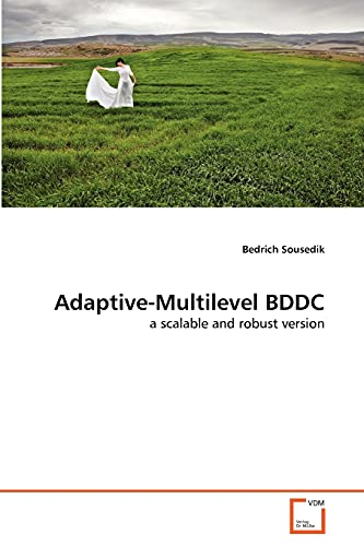 9783639316971: Adaptive-Multilevel BDDC: a scalable and robust version
