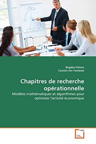 9783639317084: Chapitres de recherche opérationnelle: Modèles mathématiques et algorithmes pour optimiser l'activité économique (French Edition)