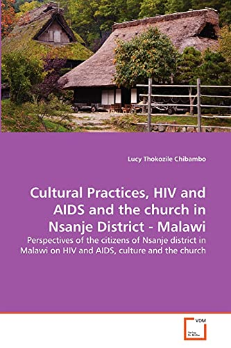 Cultural Practices, HIV and AIDS and the: Lucy Thokozile Chibambo