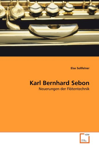 9783639318517: Karl Bernhard Sebon: Neuerungen der Flötentechnik (German Edition)