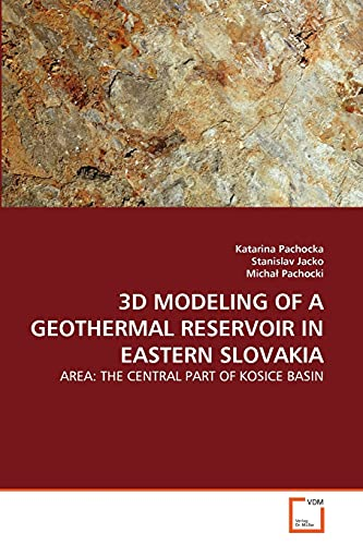 9783639319019: 3D MODELING OF A GEOTHERMAL RESERVOIR IN EASTERN SLOVAKIA: AREA: THE CENTRAL PART OF KOSICE BASIN