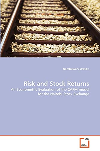 9783639319347: Risk and Stock Returns: An Econometric Evaluation of the CAPM model for the Nairobi Stock Exchange