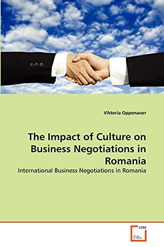 9783639319729: The Impact of Culture on Business Negotiations in Romania: International Business Negotiations in Romania