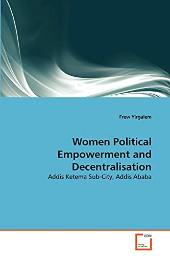 Women Political Empowerment and Decentralisation: Frew Yirgalem