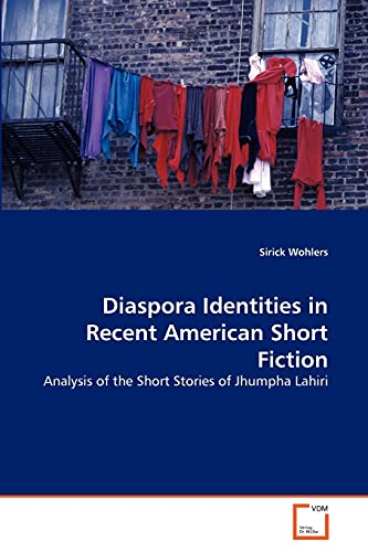 Diaspora Identities in Recent American Short Fiction: Sirick Wohlers