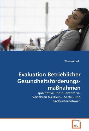 9783639320831: Evaluation Betrieblicher Gesundheitsförderungsmaßnahmen: qualitative und quantitative Verfahren für Klein-, Mittel- und Großunternehmen