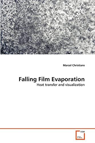 9783639320879: Falling Film Evaporation: Heat transfer and visualization