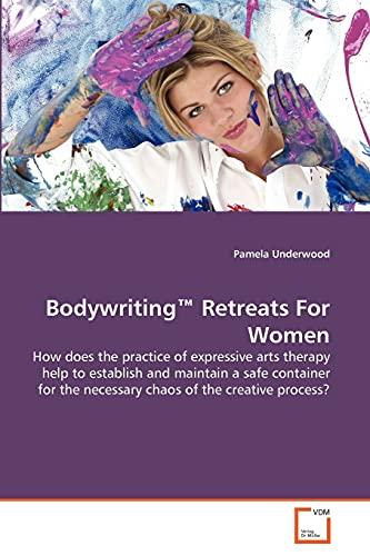 Bodywriting Retreats for Women (Paperback): Pamela Underwood