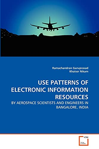 USE PATTERNS OF ELECTRONIC INFORMATION RESOURCES: Guruprasad, Ramachandran /