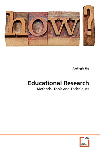 Educational Research: Methods, Tools and Techniques: Jha, Avdhesh