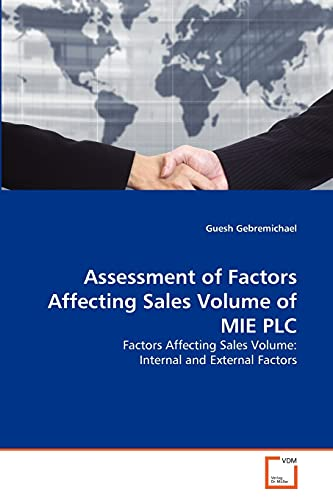 Assessment of Factors Affecting Sales Volume of MIE PLC: Factors Affecting Sales Volume: Internal ...