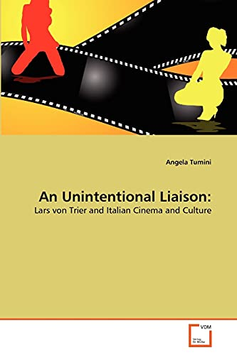 9783639321692: An Unintentional Liaison:: Lars von Trier and Italian Cinema and Culture