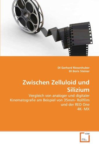 9783639323221: Zwischen Zelluloid und Silizium: Vergleich von analoger und digitaler Kinematografie am Beispiel von 35mm- Rollfilm und der RED One 4K- MX