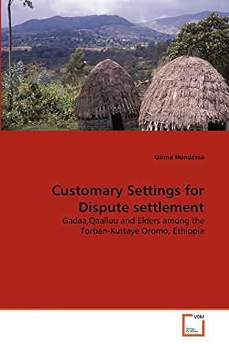 Customary Settings for Dispute Settlement: Girma Hundessa