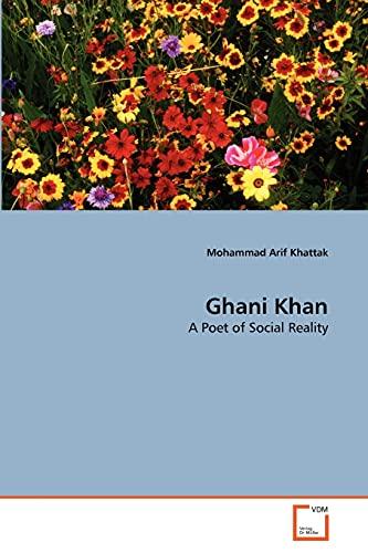 Ghani Khan: A Poet of Social Reality: Mohammad Arif Khattak