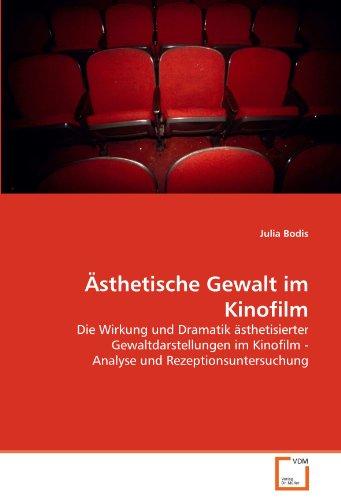 9783639323955: Ästhetische Gewalt im Kinofilm: Die Wirkung und Dramatik ästhetisierter Gewaltdarstellungen im Kinofilm - Analyse und Rezeptionsuntersuchung (German Edition)