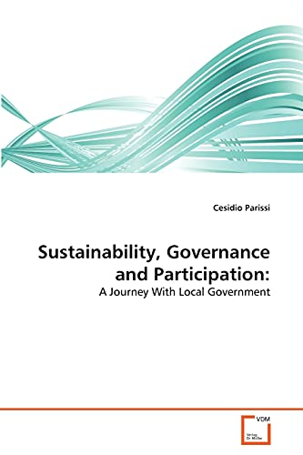 9783639324181: Sustainability, Governance and Participation:: A Journey With Local Government