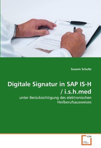 9783639324846: Digitale Signatur in SAP IS-H / i.s.h.med: unter Berücksichtigung des elektronischen Heilberufsausweises