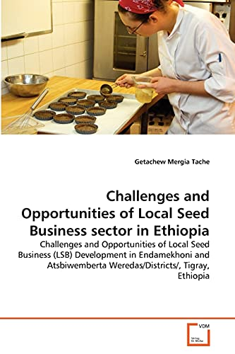 Challenges and Opportunities of Local Seed Business Sector in Ethiopia: Getachew Mergia Tache