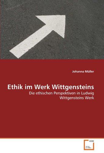 Ethik im Werk Wittgensteins: Johanna Müller