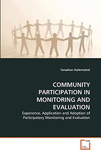 9783639325515: COMMUNITY PARTICIPATION IN MONITORING AND EVALUATION: Experience, Application and Adoption of Participatory Monitoring and Evaluation