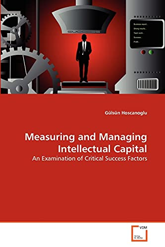 Measuring and Managing Intellectual Capital (Paperback): Gülsün Hoscanoglu