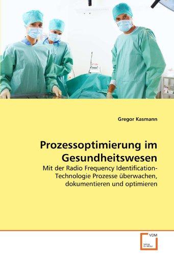 9783639325966: Prozessoptimierung im Gesundheitswesen: Mit der Radio Frequency Identification-Technologie Prozesse überwachen, dokumentieren und optimieren (German Edition)
