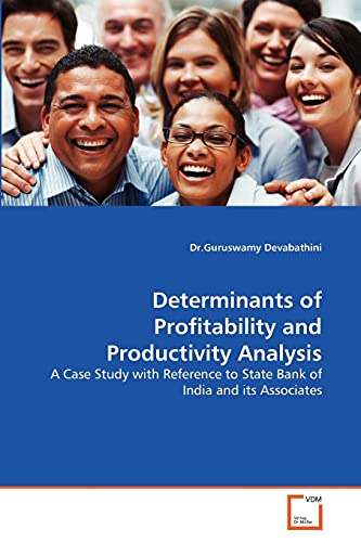 9783639326093: Determinants of Profitability and Productivity Analysis: A Case Study with Reference to State Bank of India and its Associates
