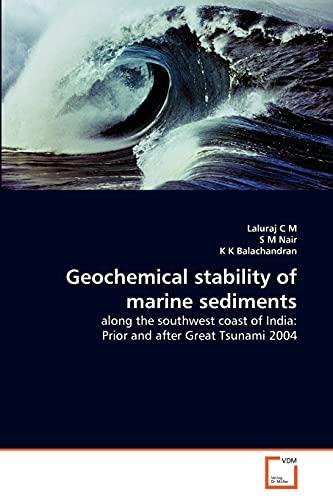Geochemical stability of marine sediments: C M, Laluraj;