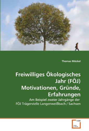 Freiwilliges Ökologisches Jahr (FÖJ) Motivationen, Gründe, Erfahrungen: Thomas ...