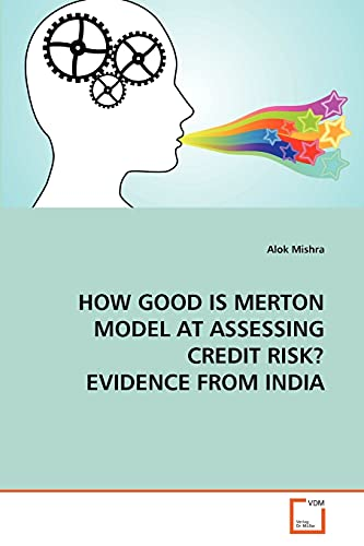 9783639326345: HOW GOOD IS MERTON MODEL AT ASSESSING CREDIT RISK? EVIDENCE FROM INDIA