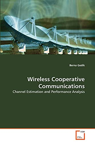9783639326468: Wireless Cooperative Communications: Channel Estimation and Performance Analysis