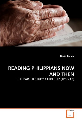 9783639326659: READING PHILIPPIANS NOW AND THEN: THE PARKER STUDY GUIDES 12 (TPSG 12)
