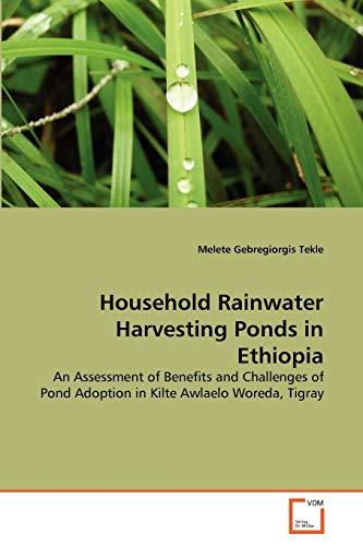Household Rainwater Harvesting Ponds in Ethiopia: Melete Gebregiorgis Tekle