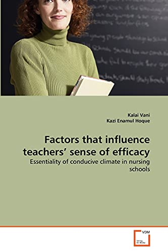 Factors That Influence Teachers Sense of Efficacy: Kazi Enamul Hoque