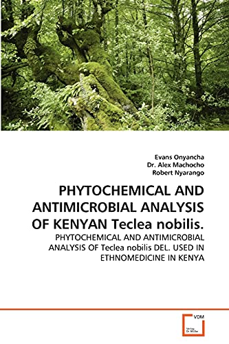 PHYTOCHEMICAL AND ANTIMICROBIAL ANALYSIS OF KENYAN Teclea: Onyancha, Evans
