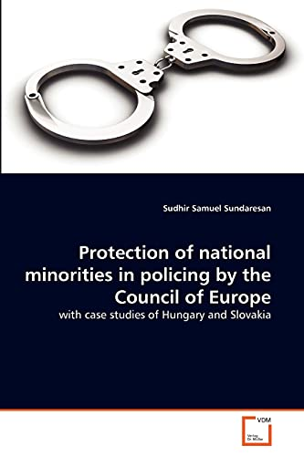 9783639327755: Protection of national minorities in policing by the Council of Europe: with case studies of Hungary and Slovakia