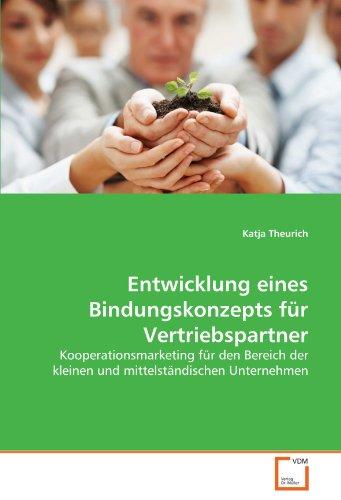 9783639327908: Entwicklung eines Bindungskonzepts für Vertriebspartner: Kooperationsmarketing für den Bereich der kleinen und mittelständischen Unternehmen