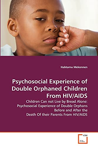 Psychosocial Experience of Double Orphaned Children from HIVAIDS: Habtamu Mekonnen